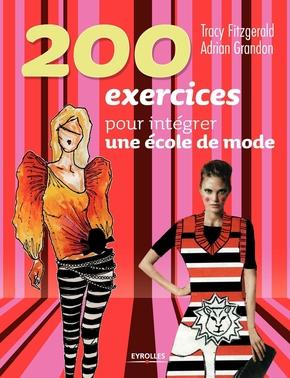 Tracy Fitzgerald, Adrian Grandon- 200 exercices pour intégrer une école de mode