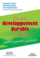 Geneviève Férone, Dominique Debas, Anne-Sophie Genin, Guy Hervier, Jihane Bezzari, Hervé Pailhole - Ce que développement durable veut dire