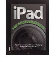 The ipad for photographers /anglais