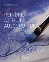 A.Gilles - Peindre à l'huile aujourd'hui
