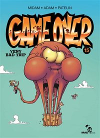 Game over - Tome 15 - Very bad trip
