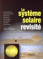 J.Lilensten, Collectif Eyrolles - Le système solaire revisité