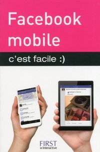 Facebook mobile, c'est facile ;)