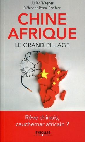 Julien Wagner- Chine afrique, le grand pillage