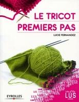 Fernandez, Lucie - Le tricot premiers pas