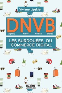DNVB : Digitally Native Vertical Brands