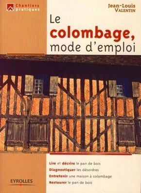 Jean-Louis Valentin- Le colombage, mode d'emploi