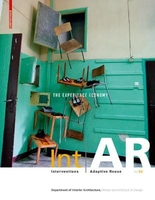 Int ar  interventions adaptive reuse  the experience economy vol.06