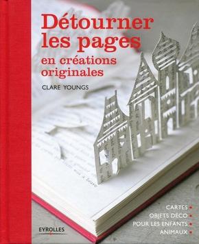 Clare Youngs- Détourner les pages en créations originales