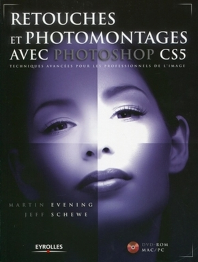 Retouches et photomontages avec photoshop cs5. technique avancees pour les profe