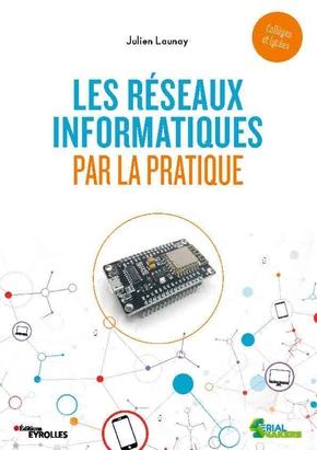 J.Launay- Les réseaux informatiques par la pratique