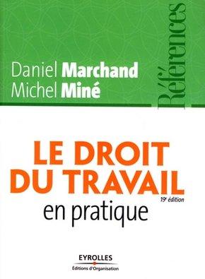 D.Marchand, M.Miné- Le droit du travail en pratique
