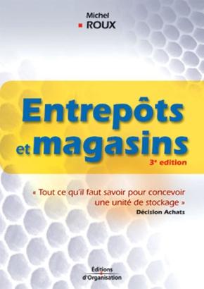 M.Roux- Entrepots et magasins. tout ce qu'il faut savoir ... 3eme edition 2003