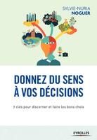 S.-N.Noguer - Donnez du sens à vos décisions