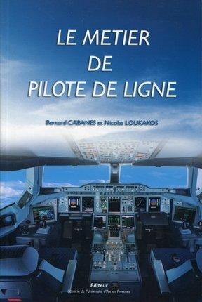 B. Cabanes, N. Loukakos- Le métier de pilote de ligne
