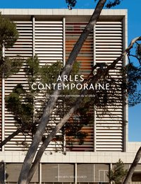 Arles, ville contemporaine