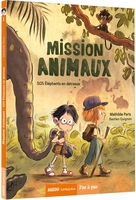 Mission animaux - Tome 1