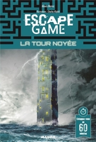 Escape game : la tour noyee