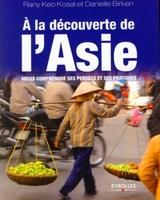 David BIRKEN, Rany KEO KOSAL-PATOUT - À la découverte de l'Asie