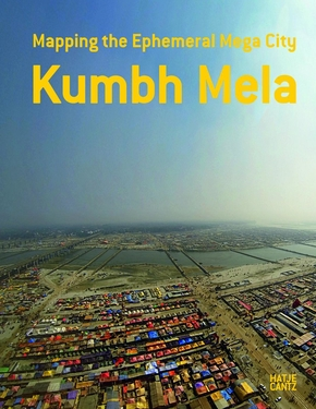 Kumbh mela mapping the ephemeral mega city /anglais