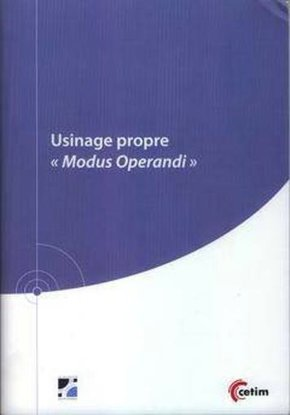 "Usinage Propre (9q208). ""Modus Operandi"""