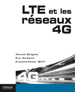 Yannick Bouguen, Eric Hardouin, François-Xavier Wolff- LTE et les réseaux 4G
