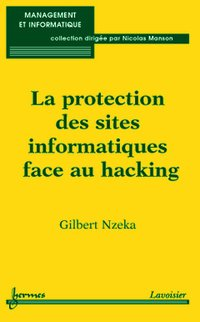 La protection des sites informatiques face au hacking