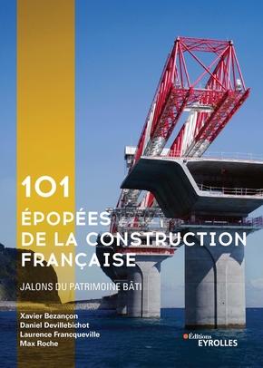 D.Devillebichot, X.Bezançon, L.Francqueville, M.Roche- 101 épopées de la construction française