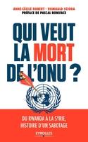 R.Sciora, A.-C.Robert - Qui veut la mort de l'ONU ?