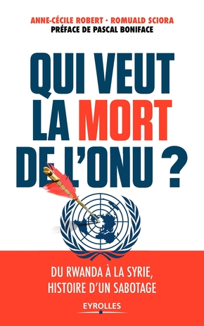R.Sciora, A.-C.Robert- Qui veut la mort de l'ONU ?