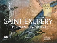Saint-Exupéry : un homme d'exception
