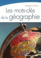 Madeleine Michaux - Les mots-clés de la géographie