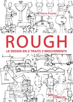 P.Pochet - Rough : le dessin en 2 traits 3 mouvements