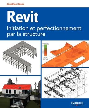 J.Renou- Revit initiation et perfectionnement par la structure