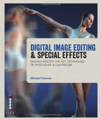 Digital Image Editing & Special Effects /Anglais