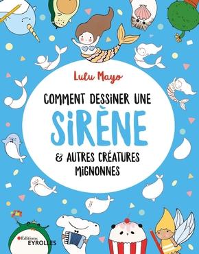 L.Mayo- Comment dessiner une sirène