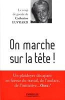 Catherine EUVRARD - On marche sur la tête !