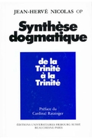 Synthese dogmatique tome 1, de la trinite a la trinite