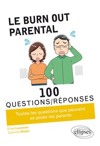 Le burn-out parental en 100 questions/réponses