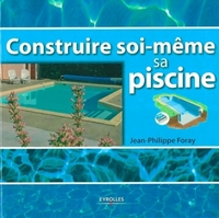 J.-P.Foray - Construire soi-meme sa piscine