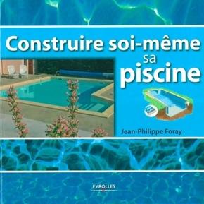 J.-P.Foray- Construire soi-meme sa piscine