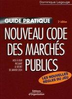 Dominique Legouge - Guide pratique du nouveau code des marchés publics