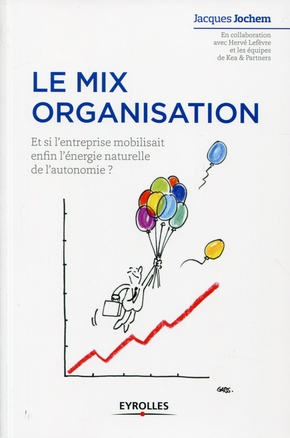 J. Jochem, H. Lefèvre, Kea and Partners- Le mix organisation