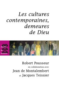 Les cultures contemporaines, demeures de dieu