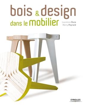 Laurence Duca, Rémy Peyrard- Bois et design dans le mobilier