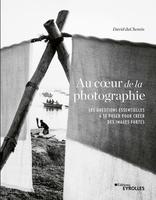 D.duChemin - Au coeur de la photographie