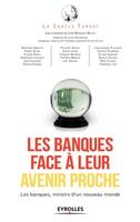 J.-B.Mateu, J.-L.Chambon, P.Dessertine, Le cercle Turgot - Les banques face à leur avenir proche
