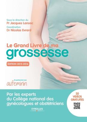 Collège national des gynécologues et obstétriciens français (CNGOF), J.Lansac, N.Evrard- Le grand livre de ma grossesse